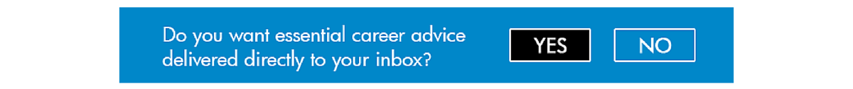 Get career advice delivered to your inbox