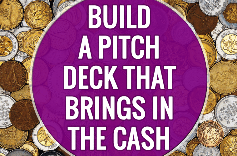 Build A Pitch Deck That Brings In The Cash-2