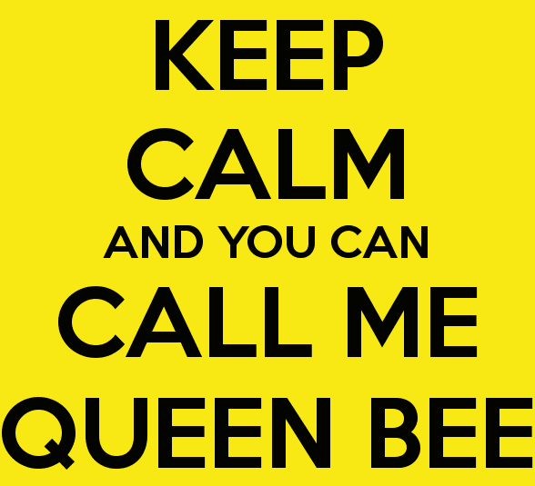 keep-calm-and-you-can-call-me-queen-bee