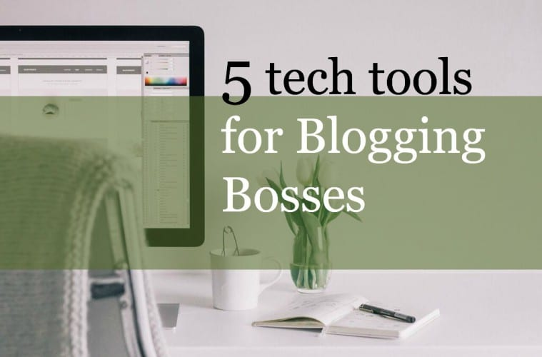 5 tech tools for bloggers