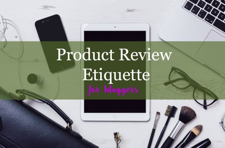 product review protocol or etiquette for bloggers