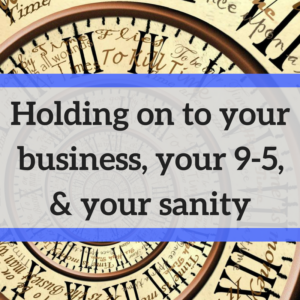 holding-on-to-your-business-your-9-5-3