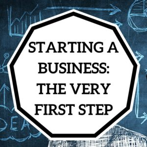 Starting a business: the first step