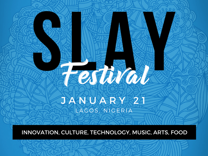 SLAY Festival is a celebration of you. Join us in Lagos on January 21