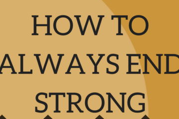 how-to-always-end-strong-feature