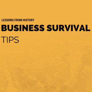 Business survival tips from history