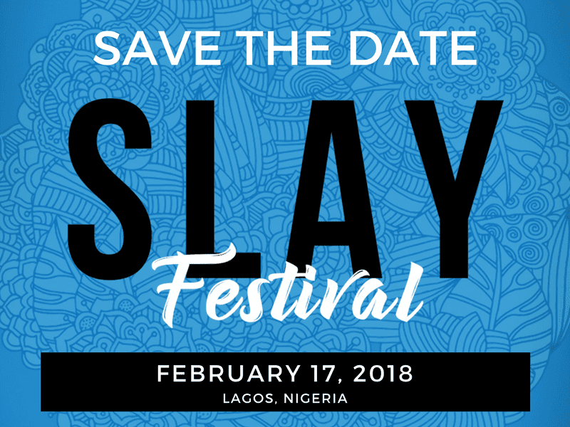 Save the date for SLAY Festival 2018.